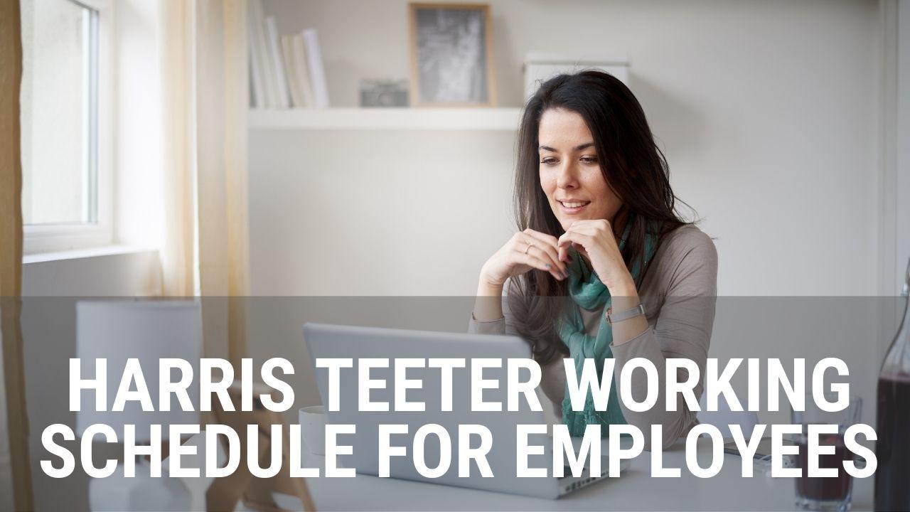 Harris Teeter Working Schedule for Employees