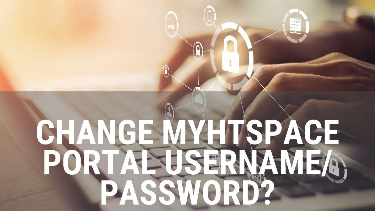 How To Change MyHTSpace Portal Username/ Password?