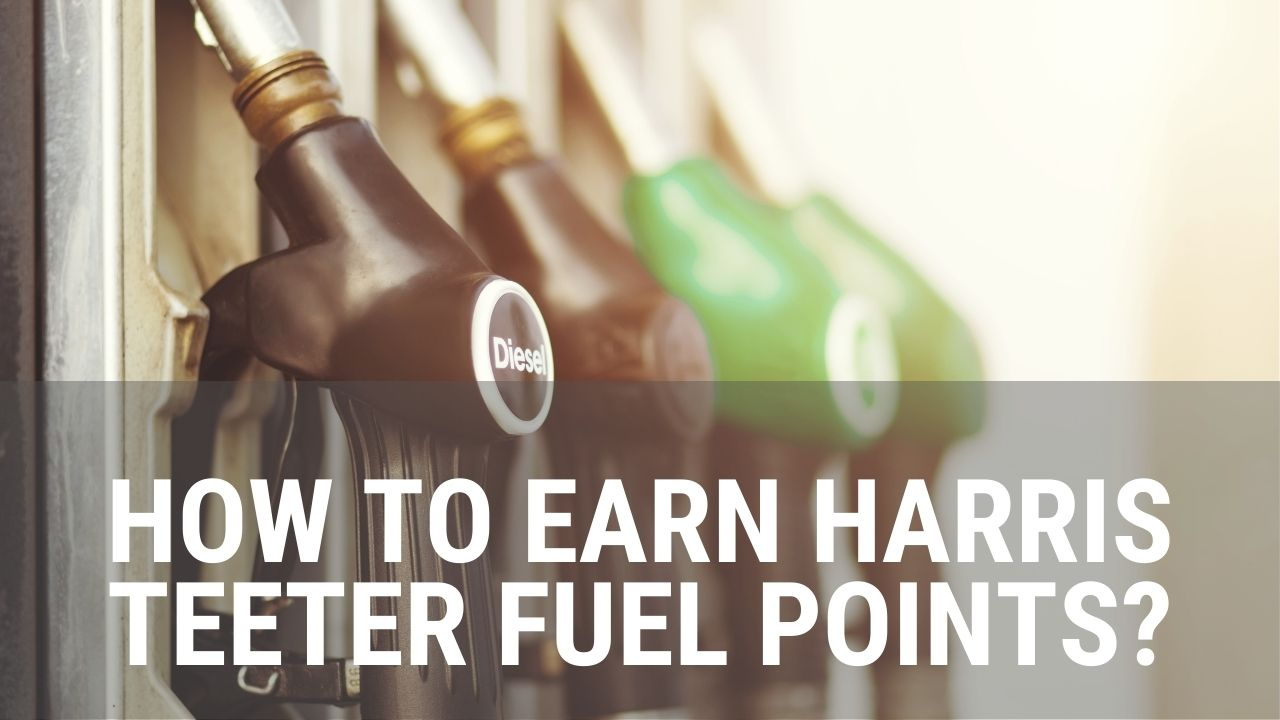 Ways To Earn Harris Teeter Fuel Points
