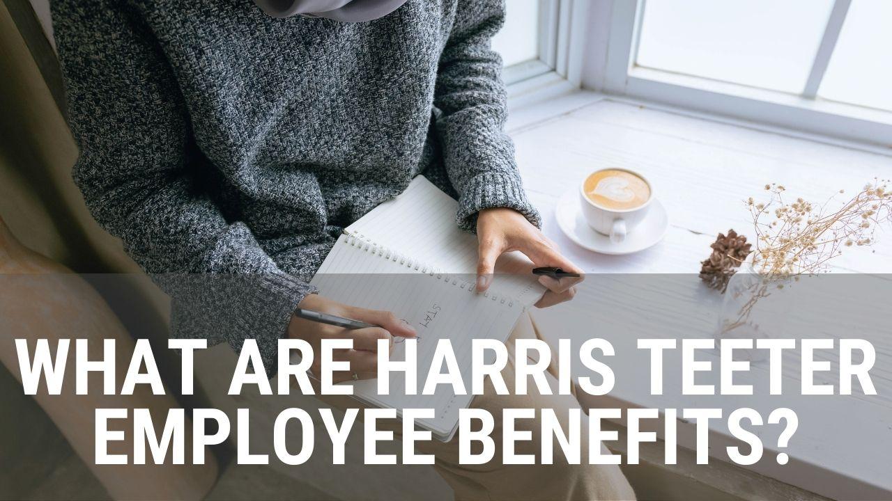 Harris Teeter Employee Benefits