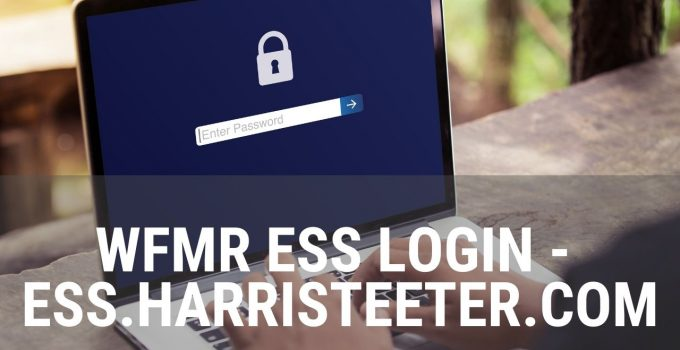 Wfmr Ess Login – ESS.HarrisTeeter.COM